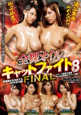 Naked Oil Cat Fight 8 FINAL